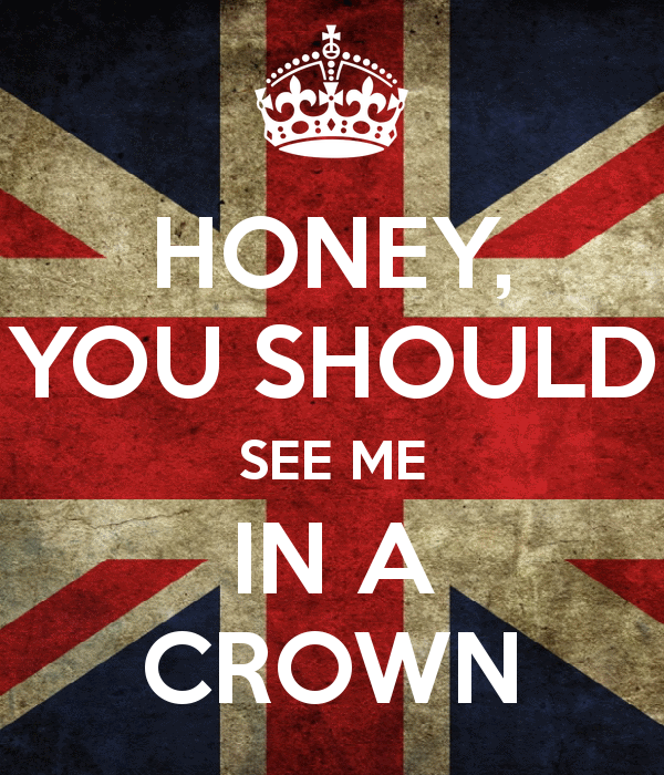 """And honey, you should see me in a crown"" - JM"