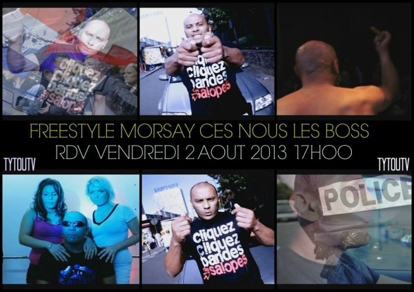 FREESTYLE MORSAY CES NOUS LES BOSS RDV VENDREDI 2 AOUT 2013 17HOO ( TytouTv )