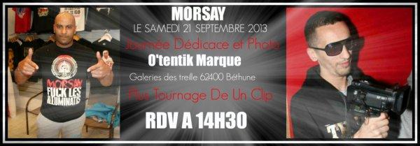 Morsay Samedi 21 Septembre 2013 / Journée Dédicace et Photo / a La Boutique O'tentik Marque/ Galeries des treille 62400 Béthune / Plus Tournage De Un Clip / RDV A 14H30