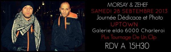 MORSAY & ZEHEF SAMEDI 28 SEBTEMBRE 2013 Journée Dédicace et Photo UPTOWN Galerie eldo 6000 Charleroi Plus Tournage De Un Clip RDV A 15H30
