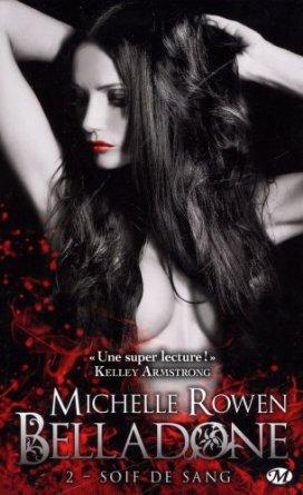 Belladone - tome 2 Soif de sang de Michelle Rowen