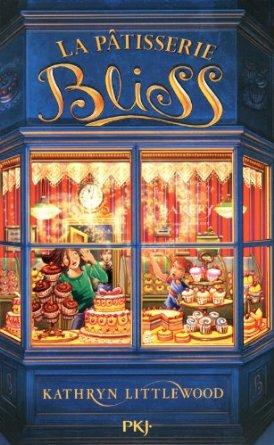 La pâtisserie Bliss - tome 1 de Kathryn Littlewood