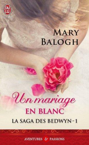 La saga des Bedwyn - tome 1 : Un mariage en blanc de Mary Balogh