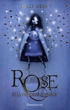 Rose et la princesse disparue de Holly Webb