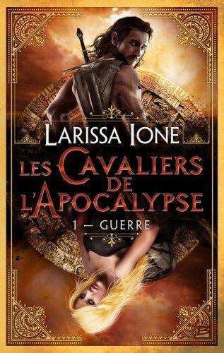 Les cavaliers de L'apocalypse, tome 1: Guerre de Larissa Ione