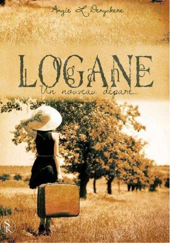 Logan, tome 1: Un nouveau départ de Angie L. Deryckere