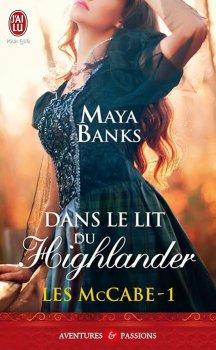 Les McCabe, tome 1: Dans le lit du highlander de Maya Banks