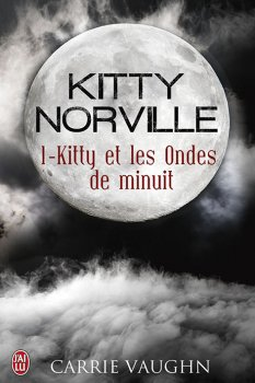 Kitty Norville, tome 1 : Kitty et les ondes de minuit de Carrie Vaughn