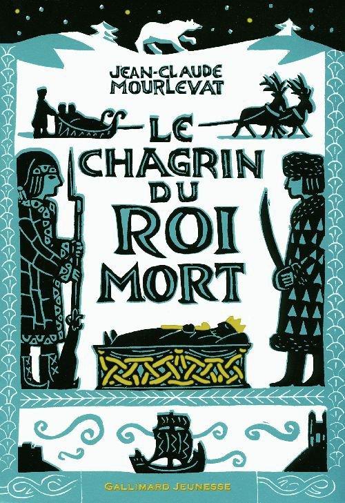 Le chagrin du roi mort,de Jean-Claude Mourlevat