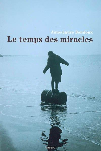 Le temps des miracles, d' Anne-Laure Bondoux