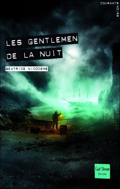Les gentlemen de la nuit,  de Béatrice Nicodème