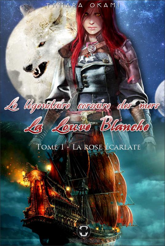 Le légendaire corsaire des mers; La Louve Blanche Tome 1 : La rose écarlate | La Louve Blanche Tome 2 : Le diamant noir