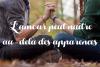 L'amour peut naître au-delà des apparences