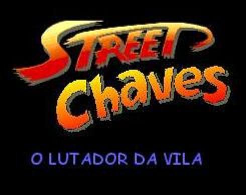 Street Chaves - O lutador da vila