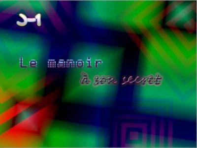 J-1 : Secret Du Manoir