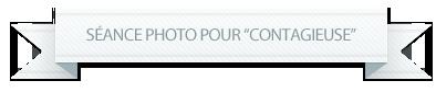"""Séance photo pour """"Contagieuse"""""""