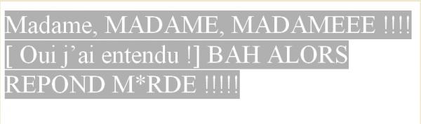 Madame, MADAME, MADAMEEE