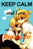 Keep Calm and Love Rin x Len !