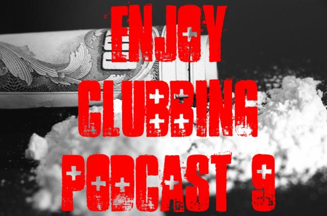 ENJOY CLUBBING - PODCAST 9