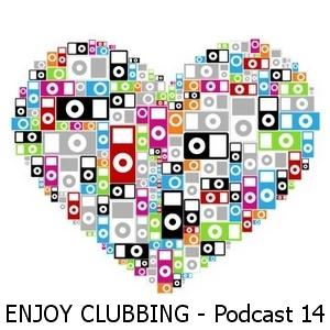 ENJOY CLUBBING - PODCAST 14