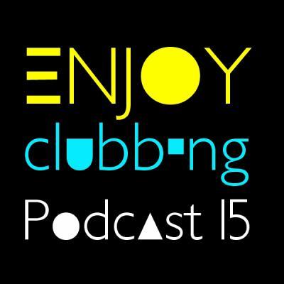 ENJOY CLUBBING - Podcast 15 présente Brian