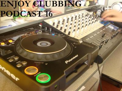 ENJOY CLUBBING - PODCAST 16 >> Electro House minimal Mix Dj ..