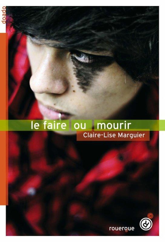 ~ Le faire ou mourir - Claire-Lise Marguier