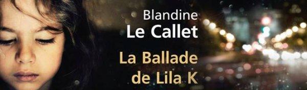 ~ La ballade de Lila K - Blandine Le Callet