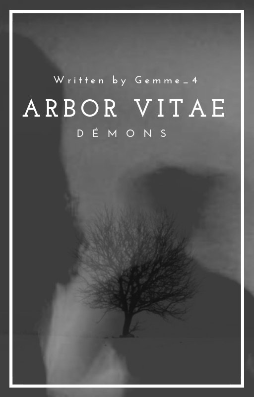 Wattpad - Arbor Vitae - Tome 4 : Démons par Gemme_4 (3)