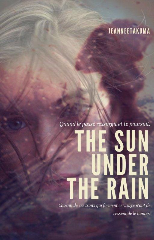 Wattpad - The Sun under The Rain de JeanneetAkuma