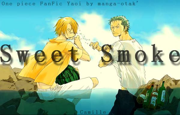 """Une Fanfic en approche: """"Sweet Smoke"""""""