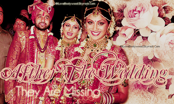 # ARTiCLE >>After the Wedding     ILOVEBOOLYWOOD:Your source About Bollywood World   Texte--Pix--Déco By Me
