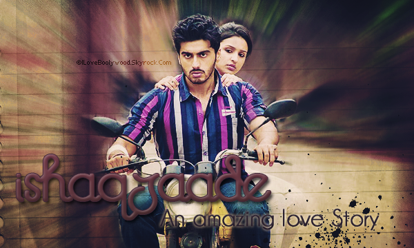 # ARTiCLE >>Hindi Movie : Ishaqzaade    ILOVEBOOLYWOOD:Your source About Bollywood World   Texte--Pix--Déco By Me