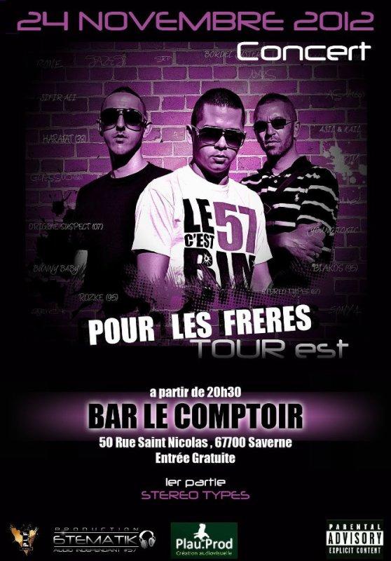 POUR LES FRERES Tour-Est Continue Le 24 NOVEMBRE 2012  a SAVERNE (67) Bar LE COMPTOIR