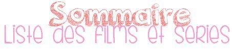 Sommaire | Liste des films & séries.