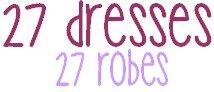 27 dresses | 27 robes .