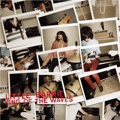 LITTLE BARRIE - kings of the waves (avril 2011)
