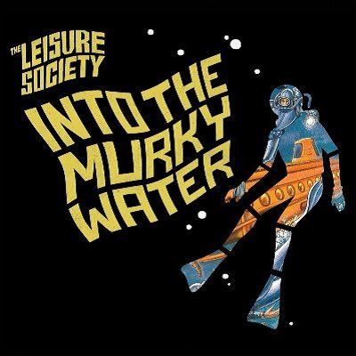 THE LEISURE SOCIETY - Into The Murky Water (mai 2011)