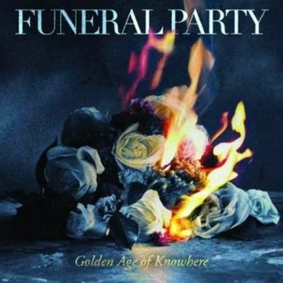 FUNERAL PARTY - Golden Age Of Nowhere (janvier 2011)