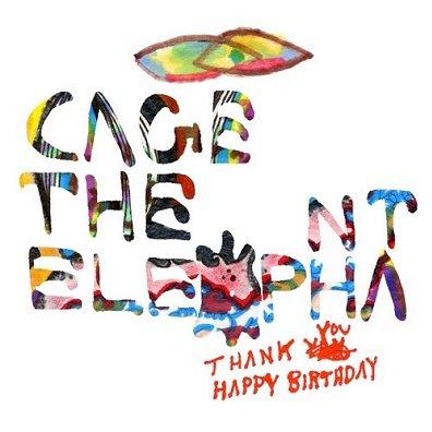 CAGE THE ELEPHANT - thank you, happy birthday (janvier 2011)