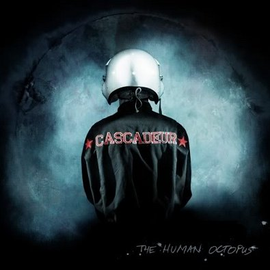 CASCADEUR - The Human Octopus (mars 2011)