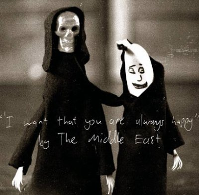 THE MIDDLE EAST -  I Want That You Are Always Happy (juin 2011)