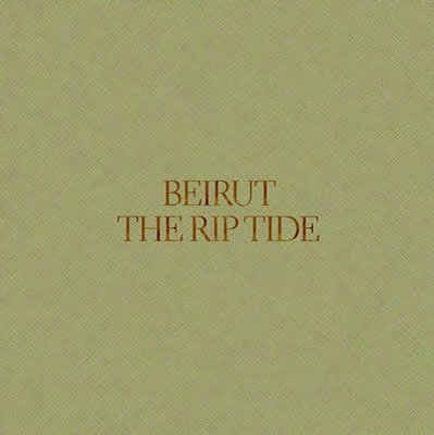 BEIRUT - The Rip Tide (aout 2011)