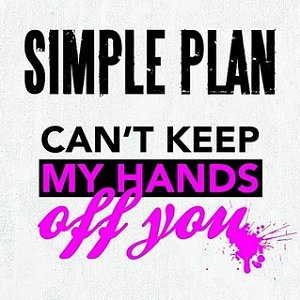 SIMPLE PLAN - Get Your Heart On! (aout 2011)