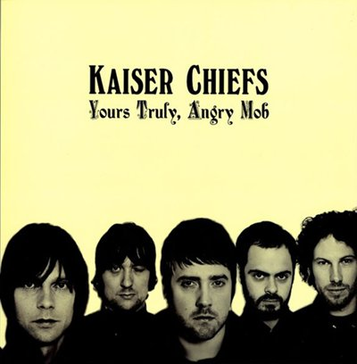 KAISER CHIEFS - Yours Truly, Angry Mob (février 2007)