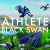 ATHLETE - Black Swan (