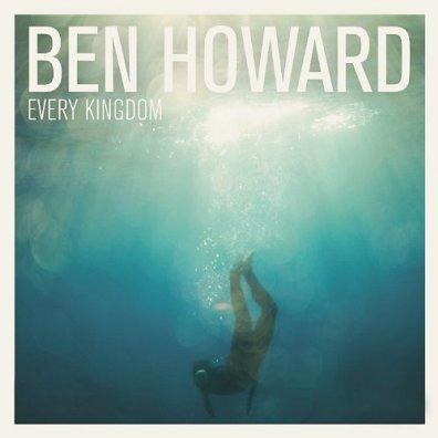 BEN HOWARD - every kingdom (octobre 2011)