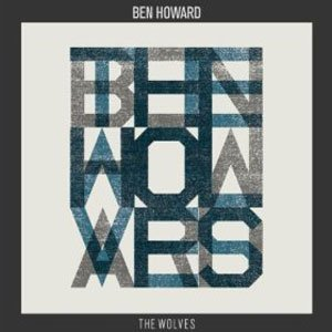 BEN HOWARD - every kingdom (octobre 2011)