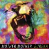 MOTHER MOTHER - Eureka (mars 2011)