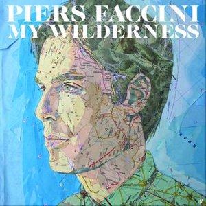 PIERS FACCINI - My Wilderness (octobre 2011)